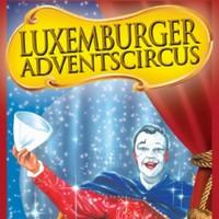 Le Cirque Luxembourgeois de l'Avent vous invite au Glacis