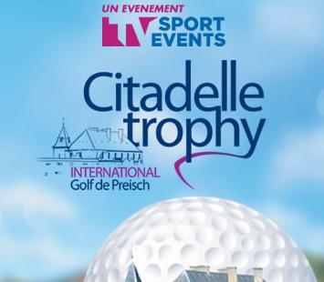 Le Citadelle Trophy International de retour au Golf de Preisch